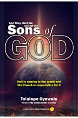 And They Shall Be Called The Sons Of God: Hell is coming to the World and Church is responsible for it Kindle Edition