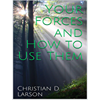 Your Forces and How to Use Them (English Edition)