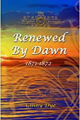 Renewed By Dawn: (# 17 in The Bregdan Chronicles Historical Fiction Romance Series) Kindle Edition