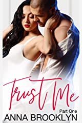 Trust Me: Part 1 Kindle Edition