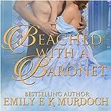 Beached with a Baronet: A Steamy Regency Romance: Ravishing Regencies, Book 6