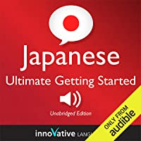 Learn Japanese - Ultimate Getting Started with Japanese Box Set, Lessons 1-55: Absolute Beginner Japanese #7