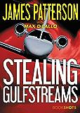 Stealing Gulfstreams (Kindle Single) (BookShots)