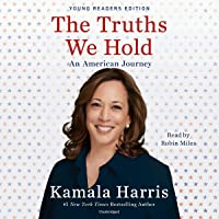The Truths We Hold (Young Reader's Edition): An American Journey