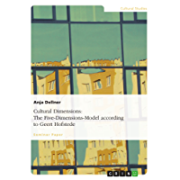 Cultural Dimensions: The Five-Dimensions-Model according to Geert Hofstede (English Edition)