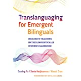 Translanguaging for Emergent Bilinguals: Inclusive Teaching in the Linguistically Diverse Classroom (Language and Literacy Se