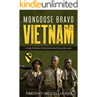 Mongoose Bravo: Vietnam: A Time of Reflection Over Events So Long Ago