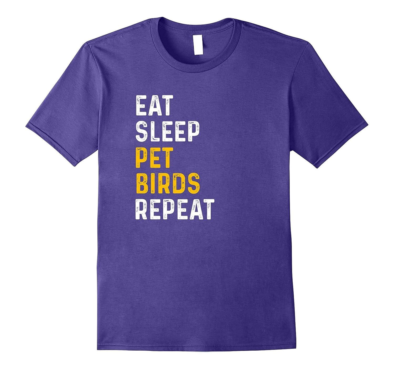 Love Birds Eat Sleep Pet Birds Repeat T-Shirt-CD