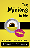 The Minions in Me: An Erotic Short Story