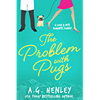 The Problem with Pugs (The Love & Pets Romantic Comedy Series Book 1) (English Edition)