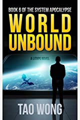 World Unbound: An Apocalyptic LitRPG (System Apocalypse Book 6) Kindle Edition