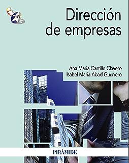 Dirección de empresas (Economía Y Empresa) (Spanish Edition)
