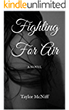 Fighting For Air (The Fighting Series Book 1)
