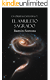 El amuleto sagrado (En órbitas extrañas nº 7) (Spanish Edition)