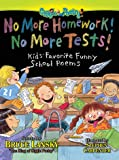 No More Homework! No More Tests!: Kids Favorite Funny School Poems