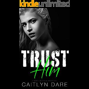 Trust Him: A Dark High School Bully Romance (Rebels at Sterling Prep Book 4)