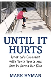 Amazon sports in society issues and controversies until it hurts americas obsession with youth sports and how it harms our kids fandeluxe Images