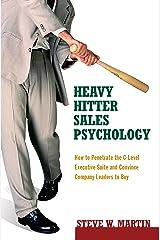 Heavy Hitter Sales Psychology Kindle Edition