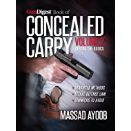 Gun Digest Book of Concealed Carry Volume II - Beyond the Basics