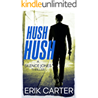 Hush Hush (Silence Jones Action Thrillers Series Book 2)