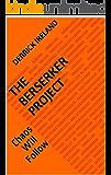 THE BERSERKER PROJECT: Chaos Will Follow