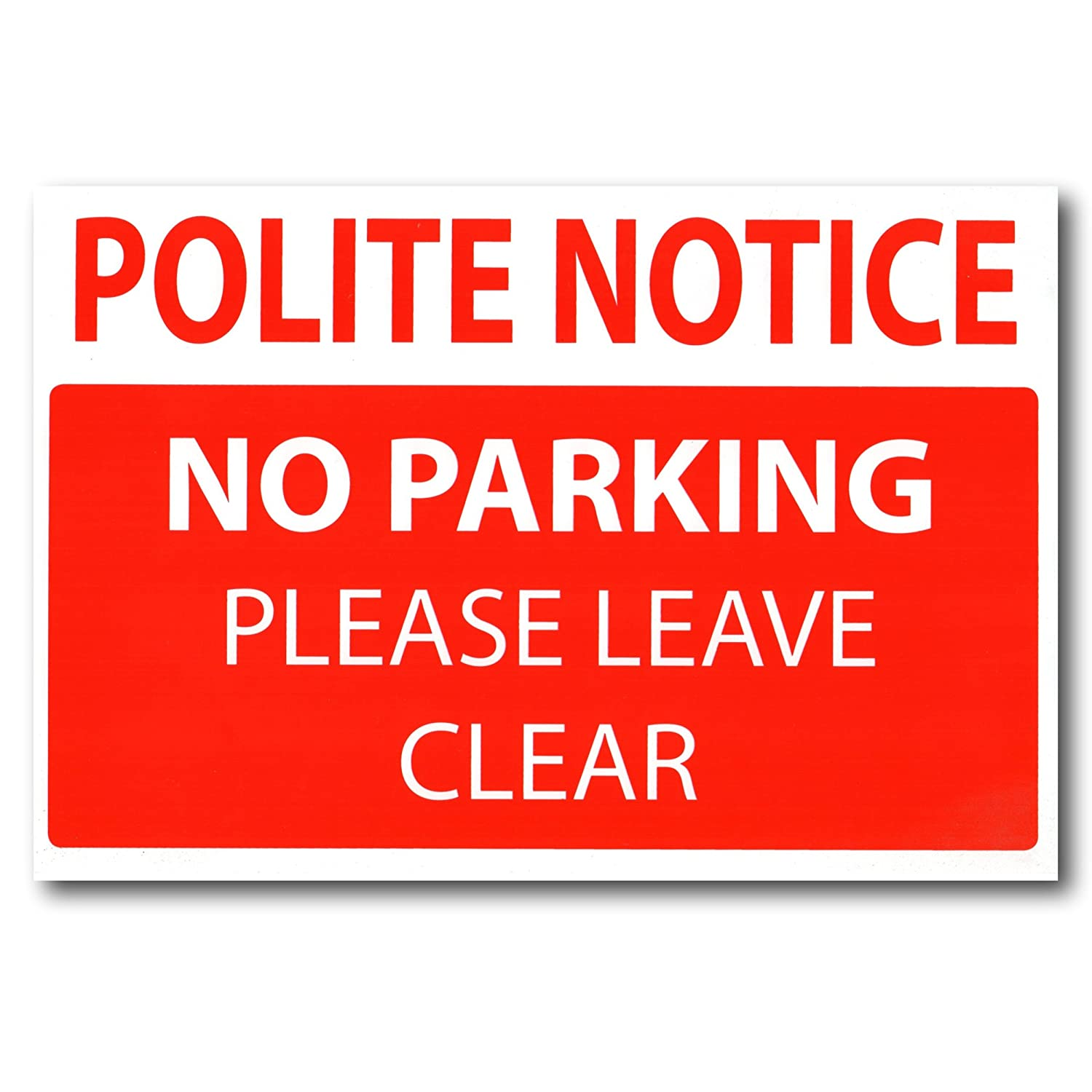 EPOSGEAR® 'Polite Notice - No Parking - Please Leave Clear' Rigid Plastic Safety Security Sign - 300mm x 200mm (1 Sign, Without Holes)