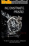 INCONSTANTE PRISÃO (Série Inconstante Livro 2)