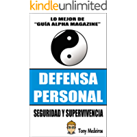 DEFENSA PERSONAL: SEGURIDAD Y SUPERVIVENCIA (GUÍA ALPHA MAGAZINE nº 6)