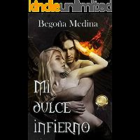 Mi dulce infierno: Novela de romance paranormal, juvenil y fantasía (A partir de 16 años mínimo) (Trilogía de Ángeles y Demonios nº 1)