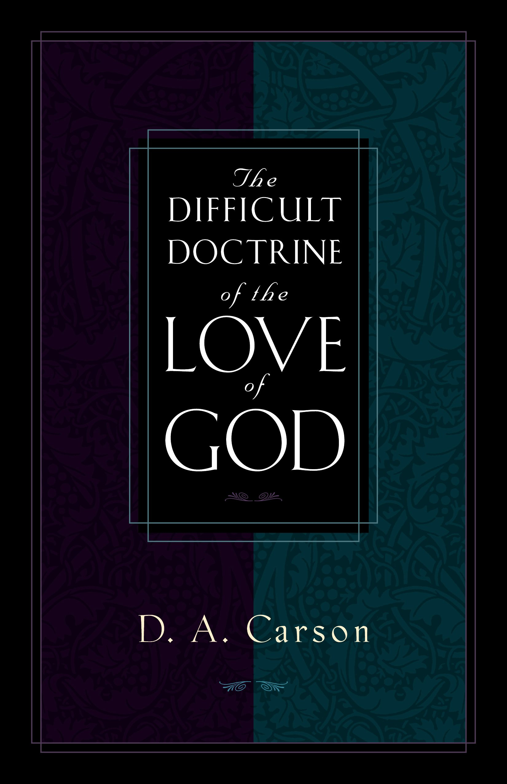 The Difficult Doctrine of the Love of God PDF