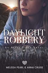 Daylight Robbery (An Aspen Falls Novel)