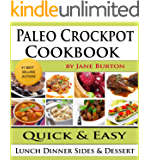 Paleo Crockpot Cookbook: Illustrated Paleo Crock Pot Recipes with Delicious Slow Cooker Soups, Stews, Dinners, Sides and Desserts (Paleo Recipes: Paleo ... Dinner & Desserts Recipe Book Book 4)