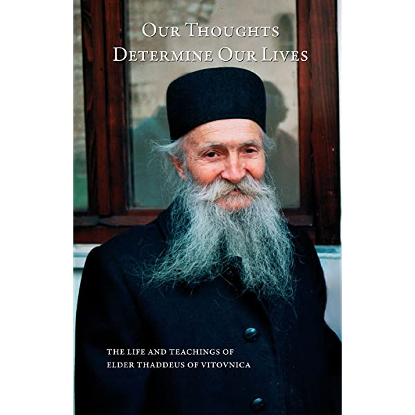 Our Thoughts Determine Our Lives: the Life and Teachings of Elder Thaddeus  of Vitovnica - Kindle edition by Smiljanic, Ana. Religion & Spirituality  Kindle eBooks @ Amazon.com.