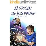 EL ORIGEN DE LOS FAVRE: (Saga de superhéroes Hermanos Favre, Libro 4) (8-15 años) (Las Increíbles Aventuras de los Hermanos F