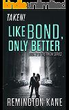 Taken! - Like Bond, Only Better (A Taken! Novel Book 12)