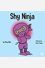 Shy Ninja: A Children's Book About Social Emotional Learning and Overcoming Social Anxiety (Ninja Life Hacks 14) Kindle Edition