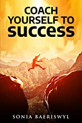 Coach Yourself to Success Kindle Edition