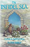 The Infidel Sea: Travels in North Cyprus - An Illustrated Travelogue