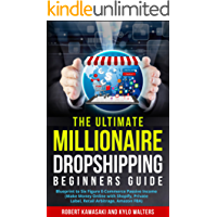 Dropshipping: The Ultimate Millionaire Dropshipping Beginners Guide: Blueprint to Six Figure E Commerce Passive Income (Make Money Online with Shopify. MAKE MONEY ONLINE Book 1) (English Edition)