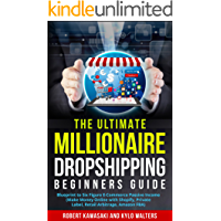 Dropshipping: The Ultimate Millionaire Dropshipping Beginners Guide: Blueprint to Six Figure E Commerce Passive Income (Make Money Online with Shopify, ... FBA) (HOW TO MAKE MONEY ONLINE Book 1)
