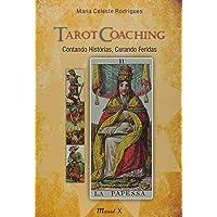 Tarot Coaching. Contando Histórias, Contando Feridas