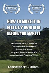 How To Make It In Hollywood Before You Make It Kindle Edition