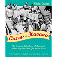 Queens of Havana: The Amazing Adventures of Anacaona, Cuba's Legendary All-Girl Dance Band book cover