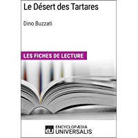 Le Désert des Tartares de Dino Buzzati: Les Fiches de lecture d'Universalis (French Edition)