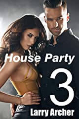 House Party 3: Swingers Swap More Than Their Partners at Hot Erotica Sex Parties with cuckolds and Hotwives Kindle Edition