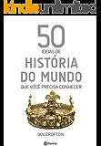 50 ideias de história do mundo que você precisa conhecer (Coleção 50 ideias)