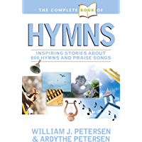 The Complete Book of Hymns: Inspiring Stories about 600 Hymns and Praise Songs book cover
