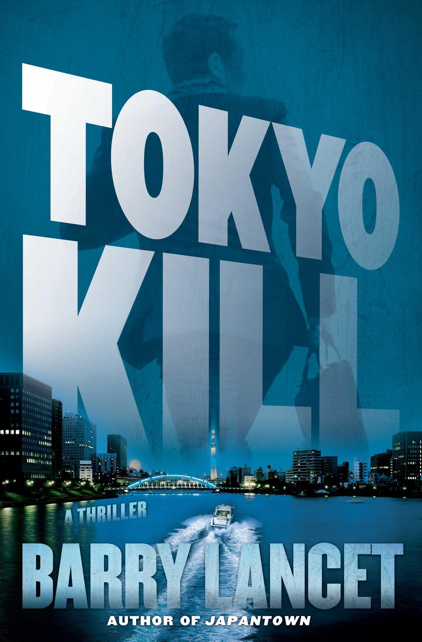 Tokyo Kill: A Thriller (A Jim Brodie Thriller) pdf