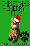Christmas in Cherry Hills (Cozy Cat Caper Mystery Book 12)