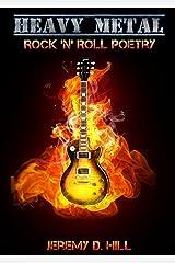 Heavy Metal: Rock 'n' Roll Poetry Kindle Edition